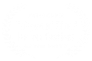 AWARD WINNER - Hollywood Blood Horror Festival - Best Feature - March 2020 - white